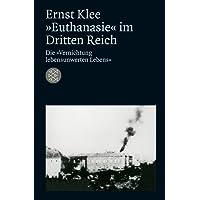 Die Zeit des Nationalsozialismus: »Euthanasie« im Dritten Reich: Die »Vernichtung lebensunwerten Lebens«
