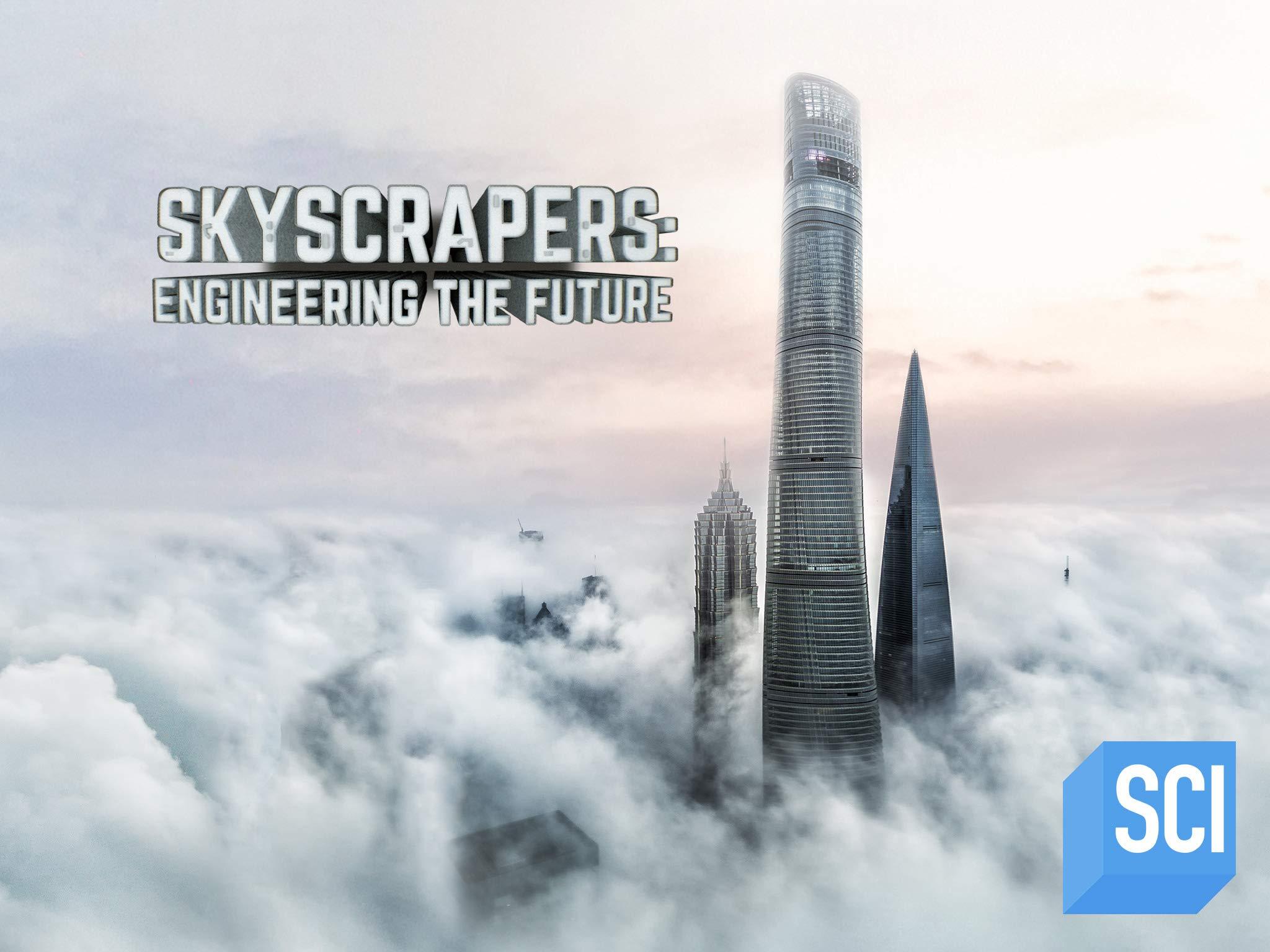 Watch Skyscrapers: Engineering the Future Season 1 | Prime Video