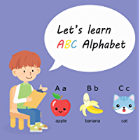 Let's Learn ABC Alphabet: Alphabet Book, Baby Book, Children's Book, Toddler Book (English Edition)