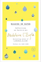 Walking on Water: Reflections on Faith and Art Paperback