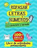 Repasar letras y numeros: 1,2,3 diviértete y aprende. Un cuaderno de actividades infantiles: Libro de actividades para niños: +3 años. Un cuaderno de ... y niñas de preescolar y educación infantil.
