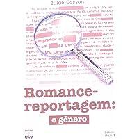 Romance-Reportagem. O Gênero