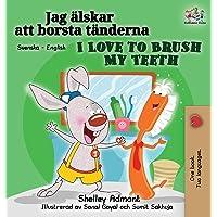 I Love to Brush My Teeth (Swedish English Bilingual Book)