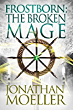 Frostborn: The Broken Mage (Frostborn #8)