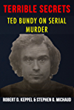 Terrible Secrets: Ted Bundy on Serial Murder (English Edition)