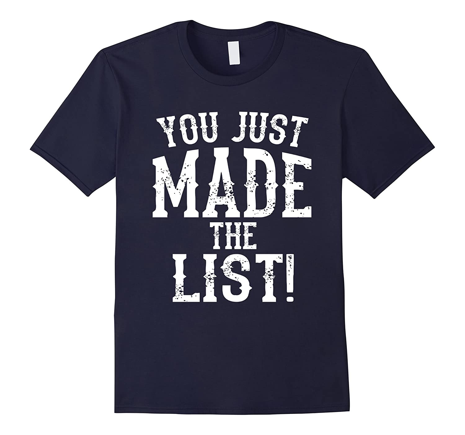 You just made the LIST T-Shirt-Vaci
