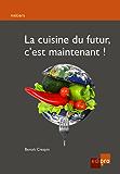 La cuisine du futur, c'est maintenant !: Guide pratique pour consommer responsable