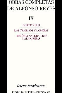 Obras completas, IX. Norte y Sur, Los trabajos y los días, Historia