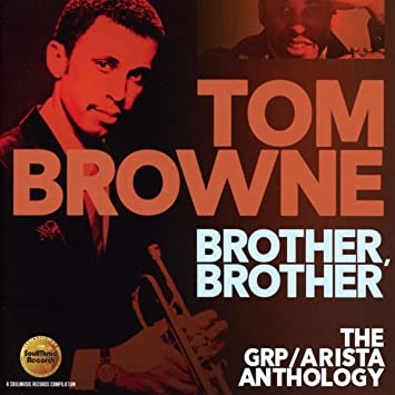 048d73564f1 Tom Browne - Brother, Brother: The Grp / Arista Anthology / Tom Browne -  Amazon.com Music