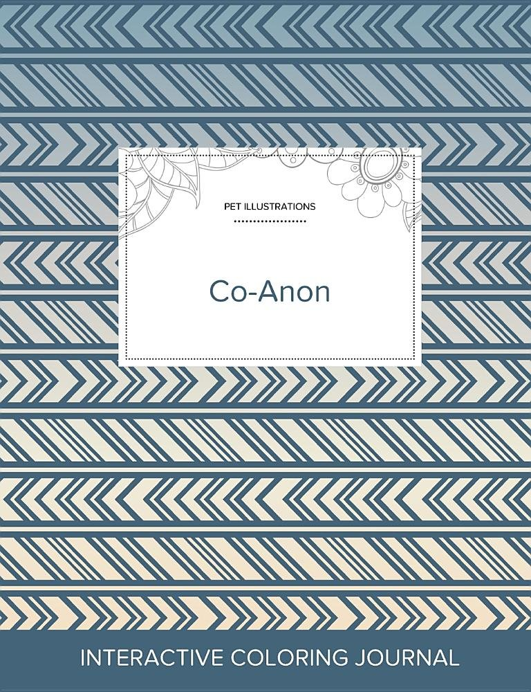 Read Online Adult Coloring Journal: Co-Anon (Pet Illustrations, Tribal) PDF