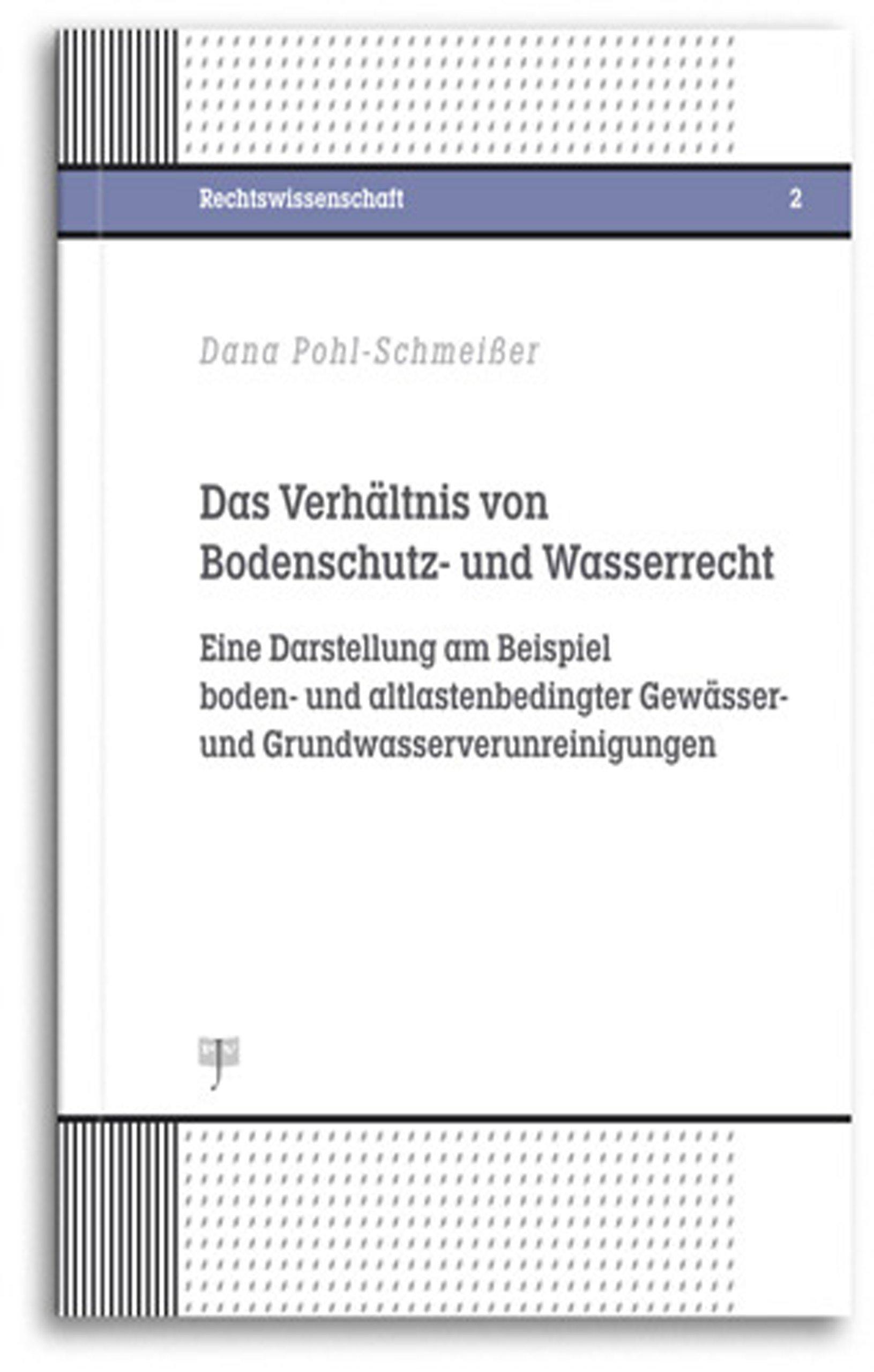 Das Verhältnis von Bodenschutz- und Wasserrecht: Amazon.de: Dana ...