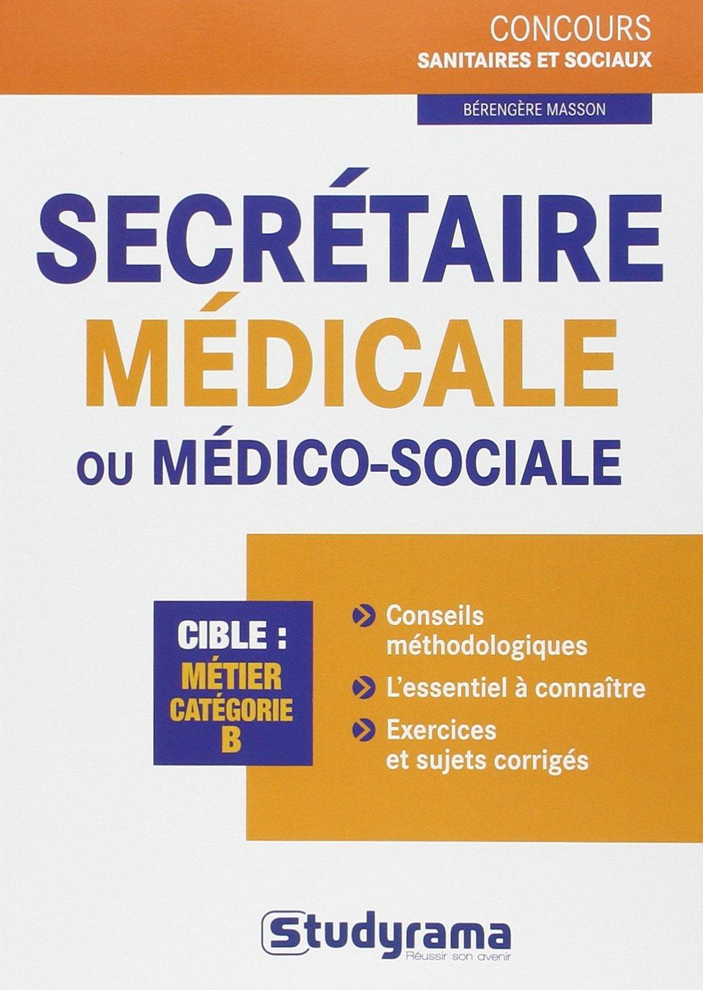Secrétaire médicale ou médico-sociale Concours sanitaires et sociaux: Amazon.es: Berengère Masson, Laurence Brunel: Libros en idiomas extranjeros
