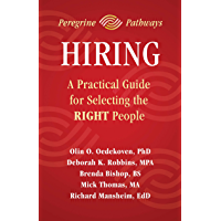 Hiring: A Practical Guide for Selecting the RIGHT People (Peregrine Pathways) (English Edition)