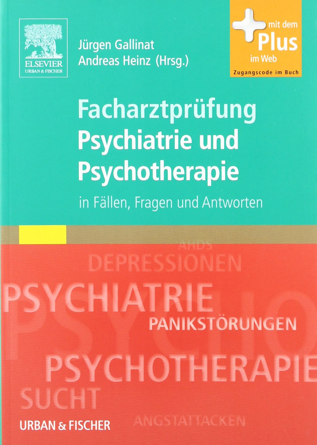 Facharztprüfung Psychiatrie und Psychotherapie: in Fällen, Fragen & Antworten - mit Zugang zum Elsevier-Portal