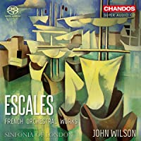Sinfonia of London: Escales - French Orchestral Works