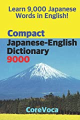 Compact Japanese-English Dictionary 9000: How to learn essential Japanese vocabulary in English Alphabet for school, exam, and business Paperback