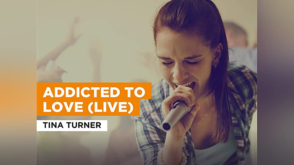 Addicted To Love (Live) in the Style of Tina Turner