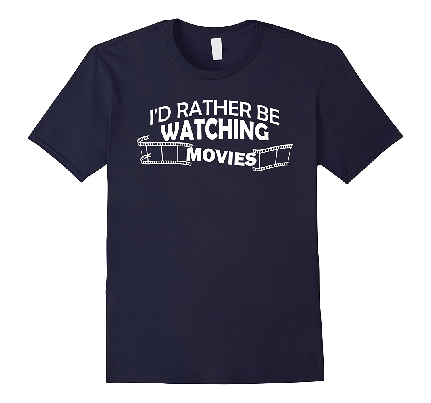 Movies T-shirt – I'd rather be Watching movies-Teevkd