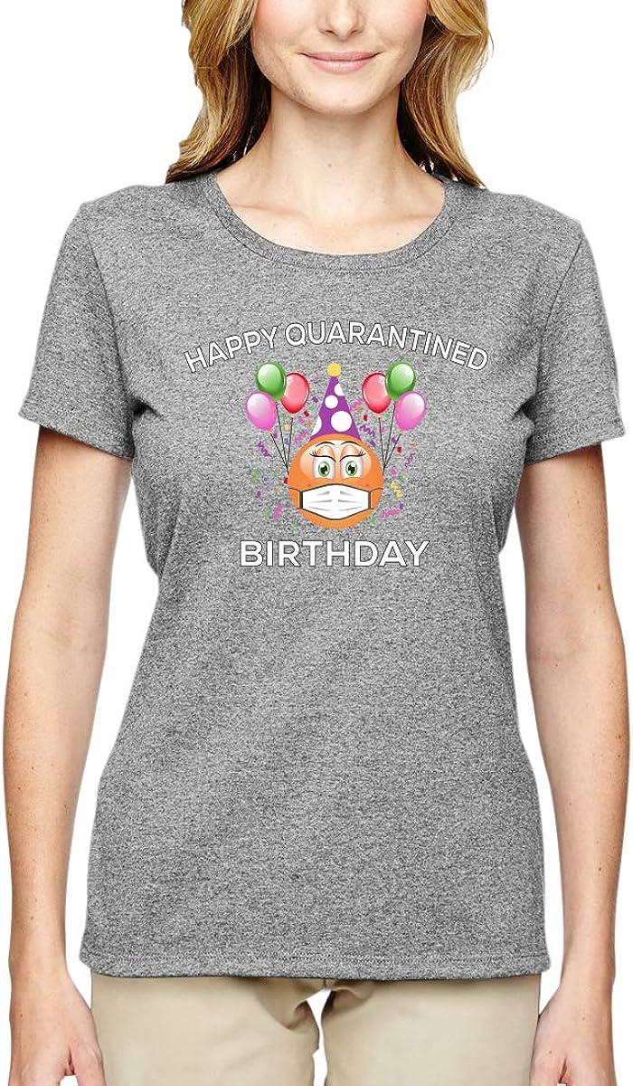 Happy Quarantine Birthday Funny Social Distancing Anti Virus Pandemic Pop Culture Womens Graphic T-Shirt