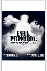 EN EL PRINCIPIO: CUANDO DIOS HIZO LOS CIELOS Y LA TIERRA (Spanish Edition) Kindle Edition