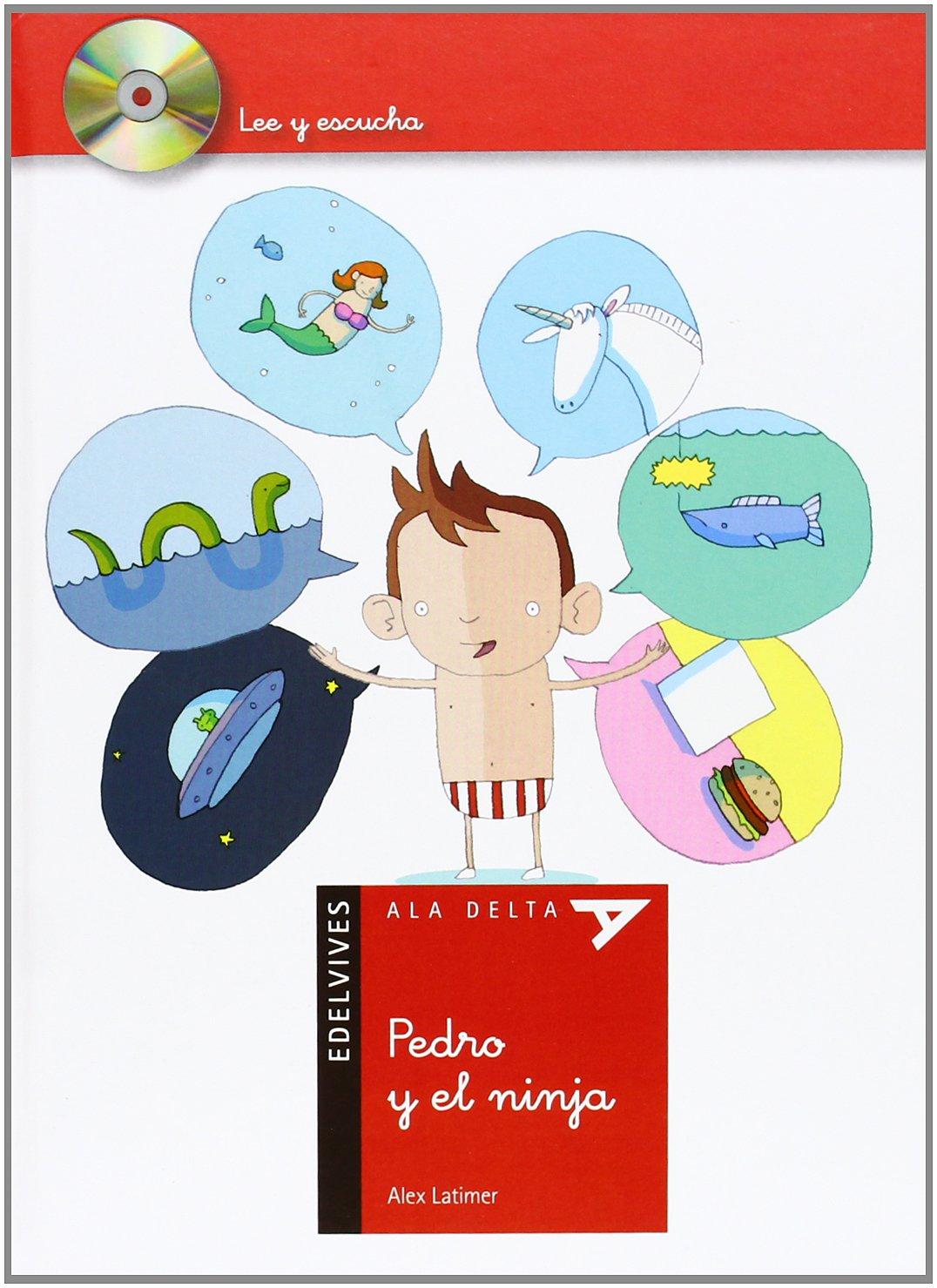 Pedro y el Ninja / The Boy Who Cried Ninja (Ala delta: Serie Roja / Hang Gliding: Red Series) (Spanish Edition) pdf