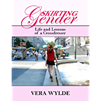 Skirting Gender: Life and Lessons of a Cross Dresser (English Edition)