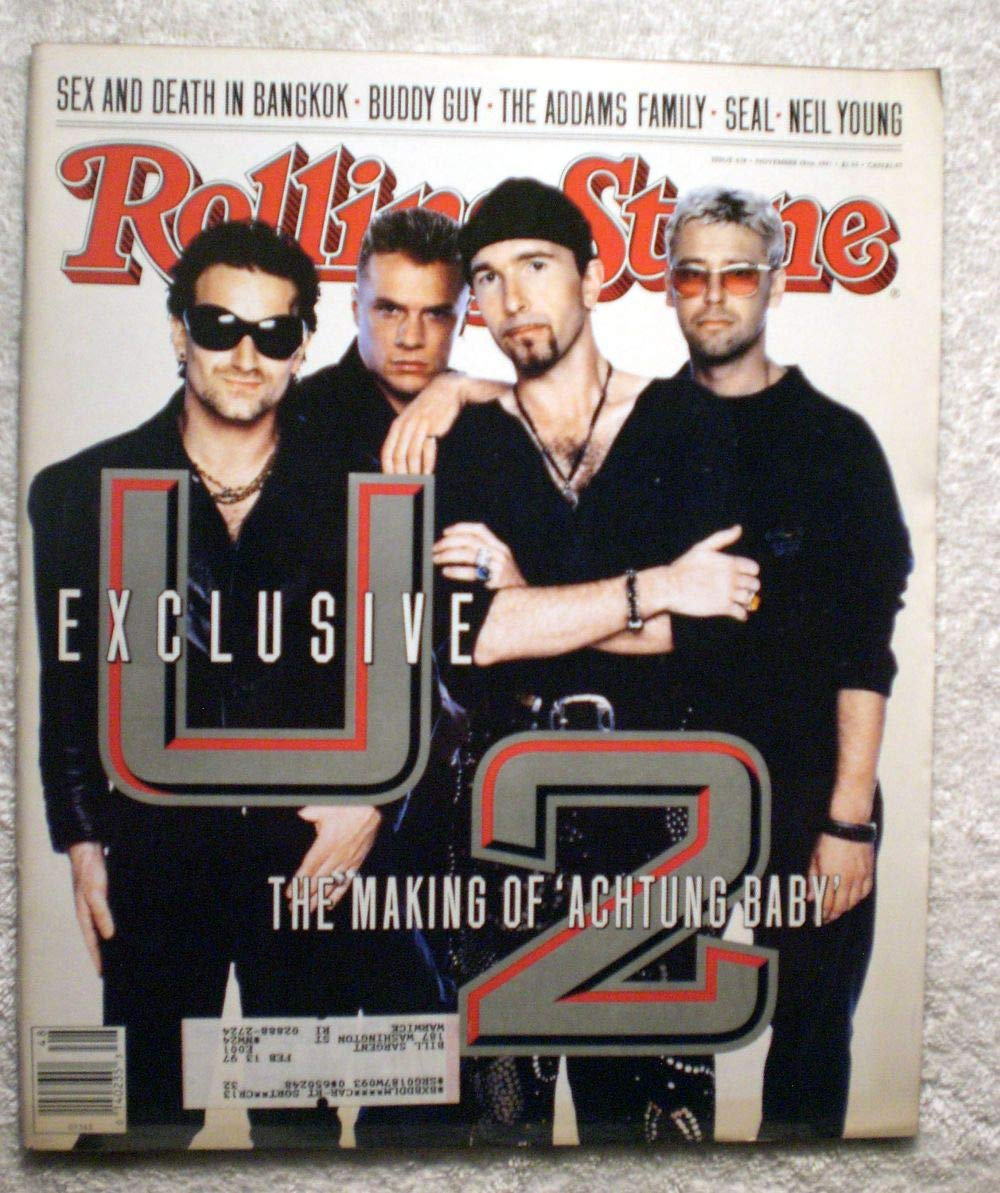U2 - The Making of Achtung Baby - Rolling Stone Magazine - #618 - November 28, 1991 - Sex & Death in Bangkok, Buddy Guy, The Addams Family, Seal articles Bono The Edge Adam Clayton Jr. Larry Mullen