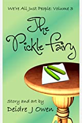 The Pickle Fairy (We're All Just People Book 3) Kindle Edition