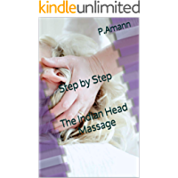 Step by Step The Indian Head Massage (German Edition)