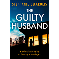 The Guilty Husband: An utterly gripping psychological thriller with a jaw-dropping twist!