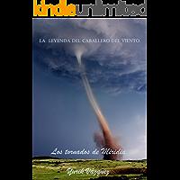 La leyenda del caballero del viento.: Los tornados