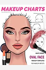 Makeup Charts -Makeup Templates for Makeup Artists: White Model - OVAL face shape (Makeup Charts Workbook) Paperback