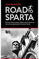 Road to Sparta: Rivivere l'antica battaglia e l'epica impresa che hanno ispirato la più grande gara di corsa del mondo (Italian Edition) Kindle Edition