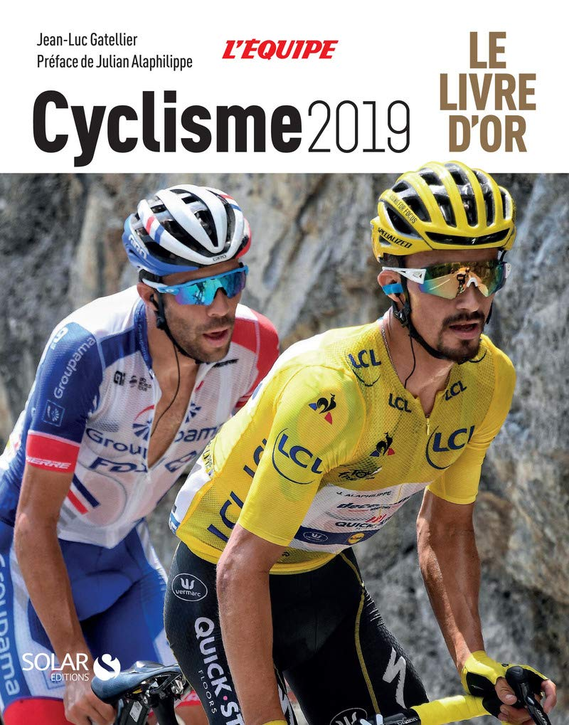 Livre D Or Du Cyclisme 2019 French Edition Gatelier Jean Luc Alaphilippe Julian 9782263161421 Amazon Com Books