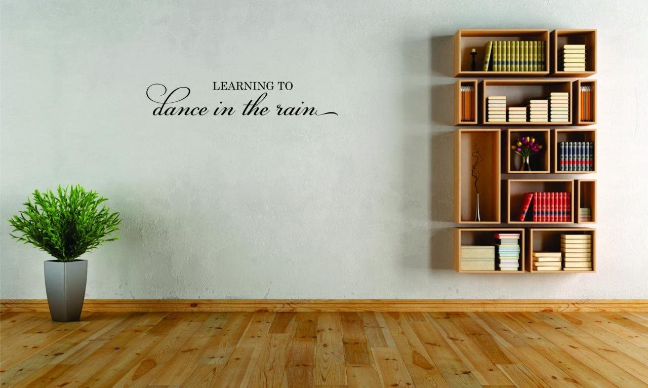 Peel /& Stick Wall Sticker Learning to Dance in The Rain Living Room Quote Color Design with Vinyl Moti 2482 2 Decal Black Size 12 Inches x 30 Inches