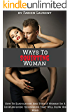 Ways To Squirting Woman: How To Ejaculation And Turn A Woman On A Couples Guide Techniques That Will Blow His Mind