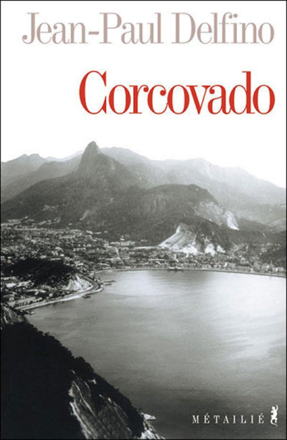 Amazon.fr - Corcovado - Delfino, Jean-Paul - Livres
