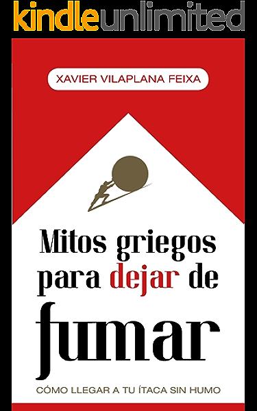 Mitos griegos para dejar de fumar: cómo llegar a tu Ítaca sin humo eBook: Vilaplana Feixa, Xavier: Amazon.es: Tienda Kindle