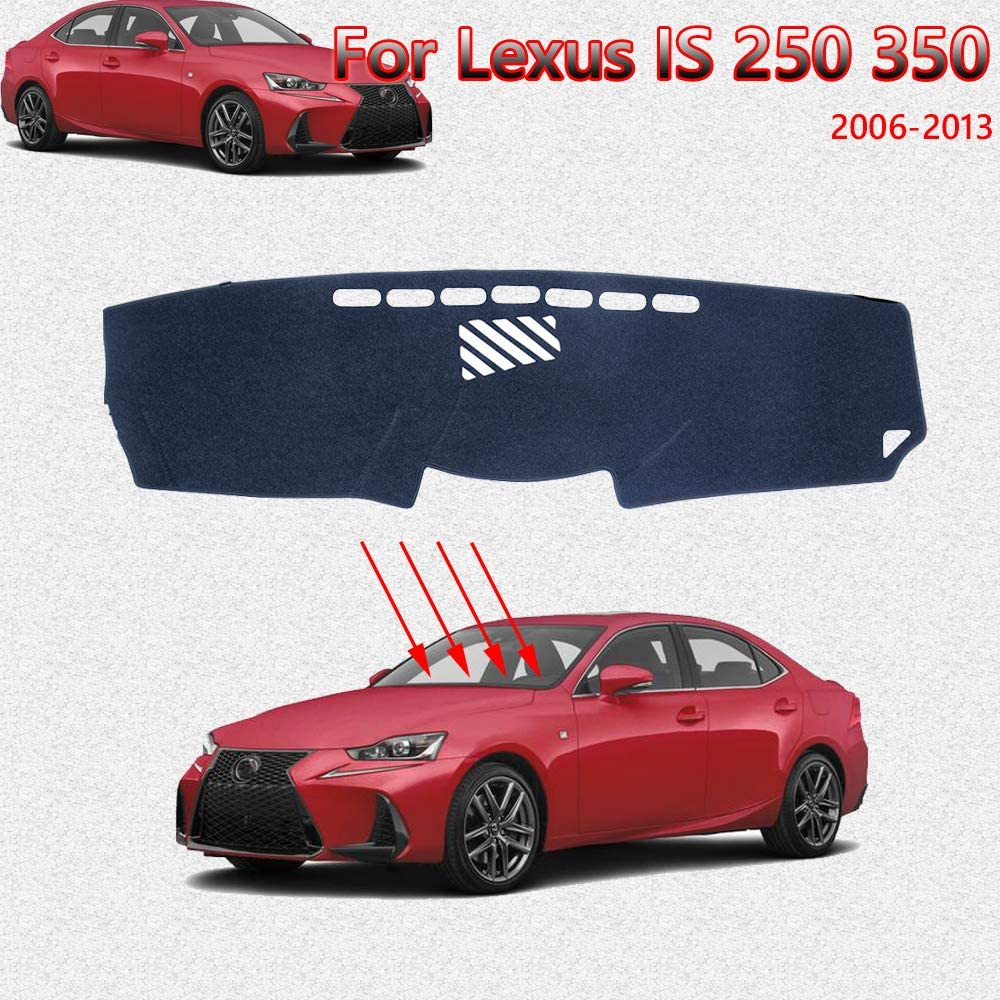 Dashboard Cover Mat Custom Fit Dashboard Protector, Dash Cover Easy Installation, Reduces Glare, Eliminates Cracking,for Lexus IS250 IS350 2006 2007 2008 2009 2010 2011 2012 2013