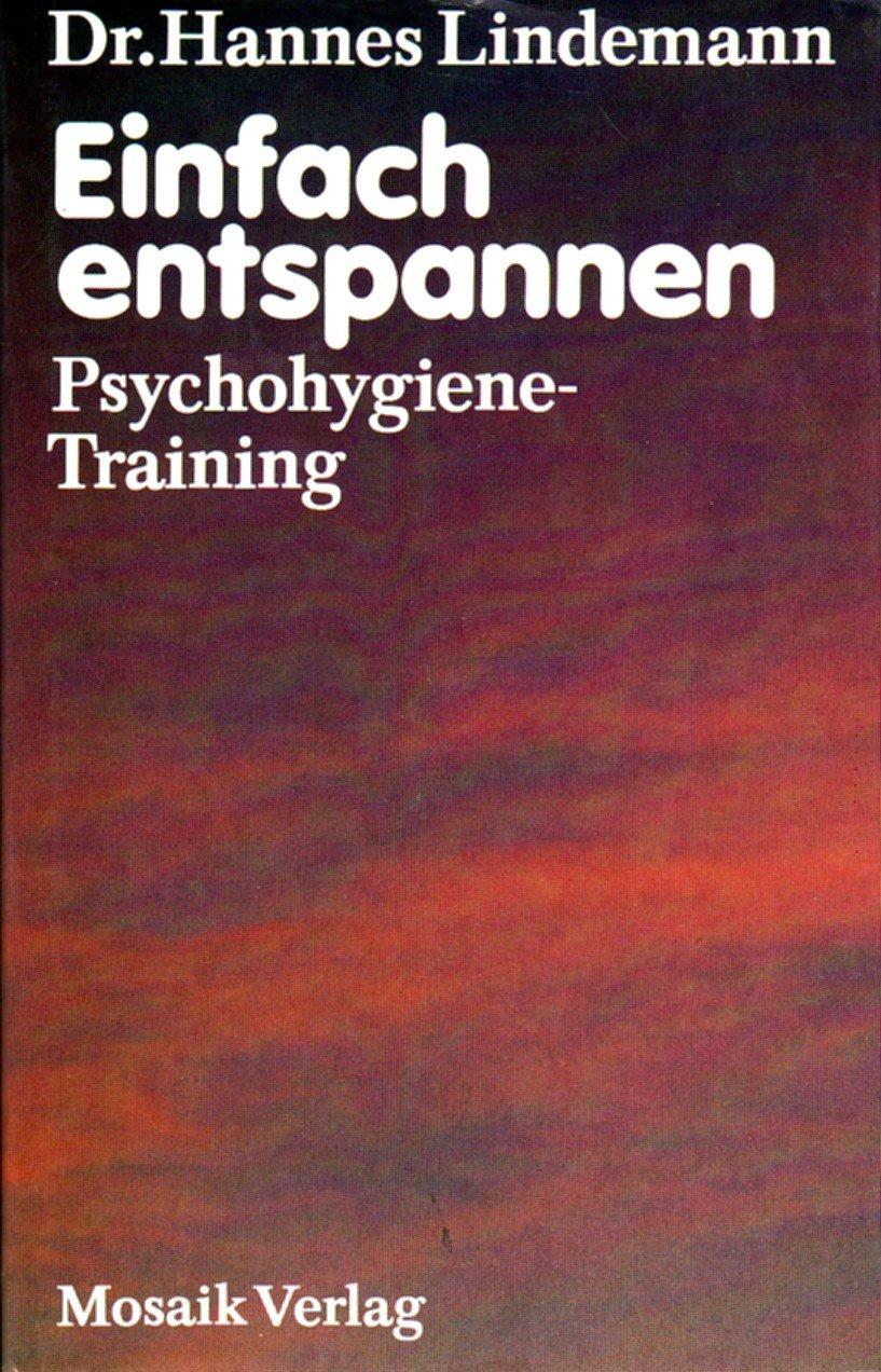 Einfach entspannen: Psychohygiene-Training