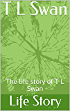 T L Swan: The life story of T L Swan