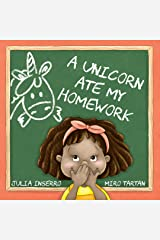 A Unicorn Ate My Homework: and other imaginative possibilities Kindle Edition