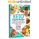 Keto Copycat Recipes : A Step-By-Step Guide for Making the Most Famous Tasty Restaurant Dishes at Home. PLUS 100 Keto Recipes