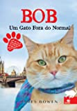 Bob. Um Gato Fora do Normal