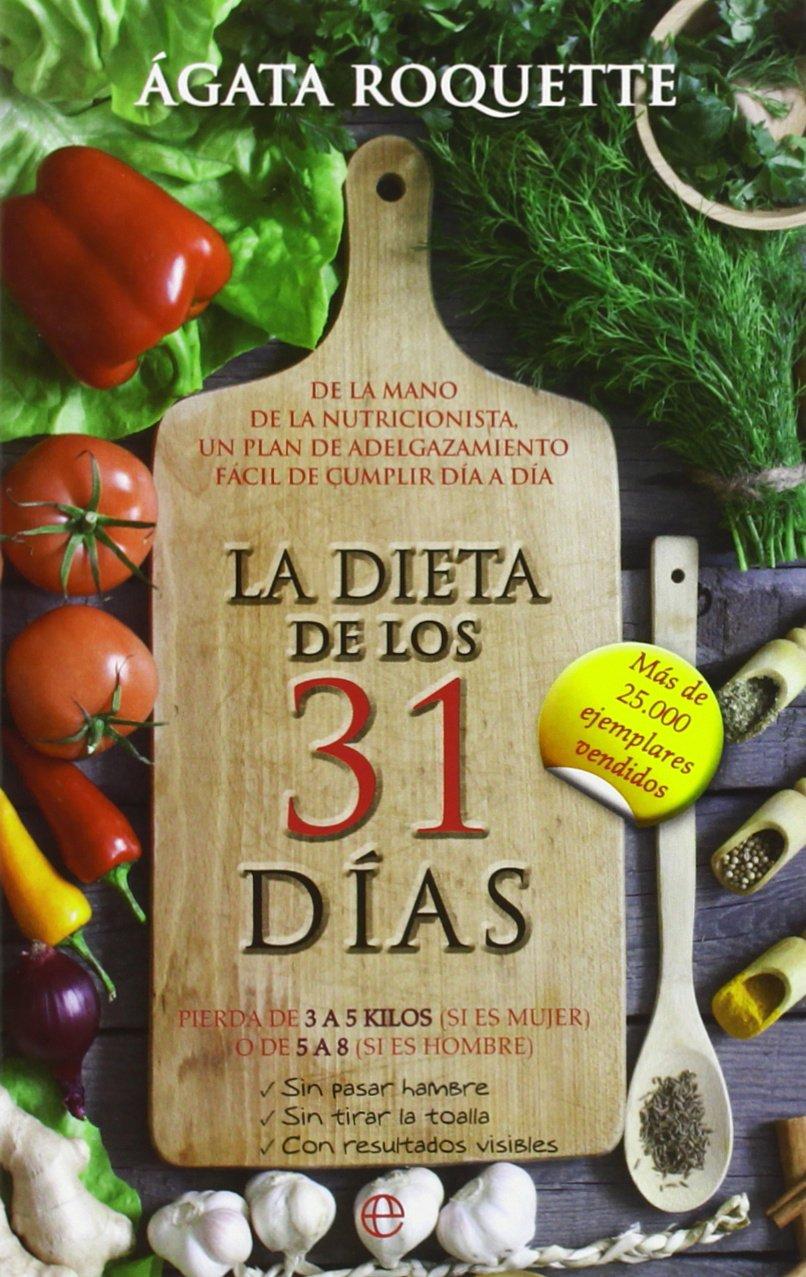 La Dieta De Los 31 Días (Bolsillo) Tapa blanda – 8 ene 2014 Agata Roquette Tamara Gil Somoza La Esfera 8490600252