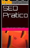 """SEO Pratico: Guida all'ottimizzazione sui motori di ricerca ed alle tecniche più utilizzate per migliorare la visibilità del tuo sito. """"SEO pratico"""" ti guiderà passo-passo in questo mondo!"""