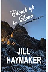Climb up to Love (Aspen Ridge Series Book 6) Kindle Edition