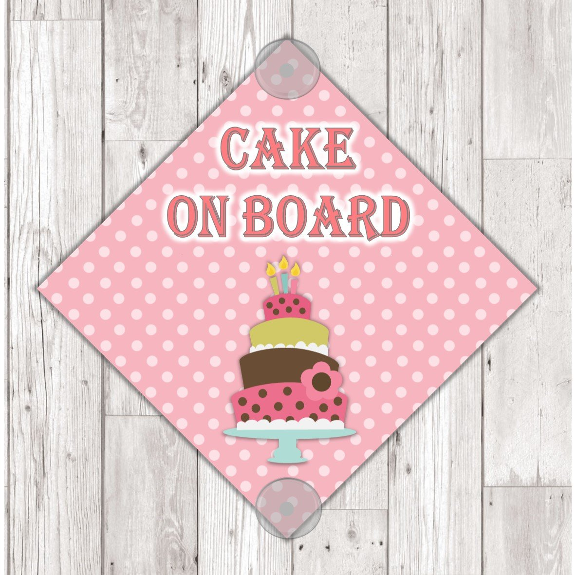 WS08 Cake On Board personalised Car Sign Sticker with suction cups own design logo added
