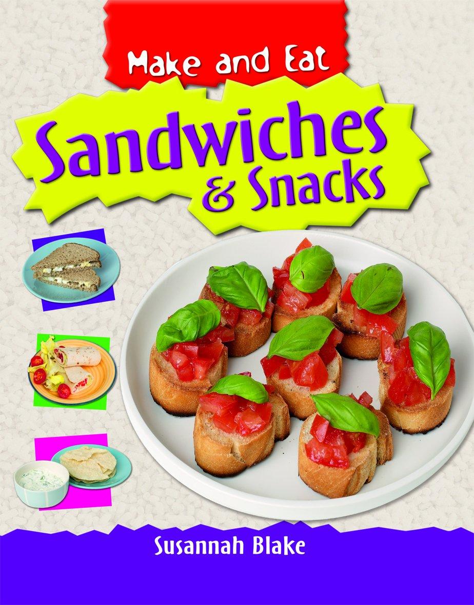 Sandwiches & Snacks (Make and Eat) pdf epub