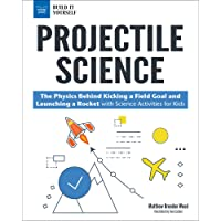 Projectile Science: The Physics Behind Kicking a Field Goal and Launching a Rocket...